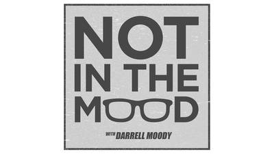 Not in the Mood with Darrell Moody